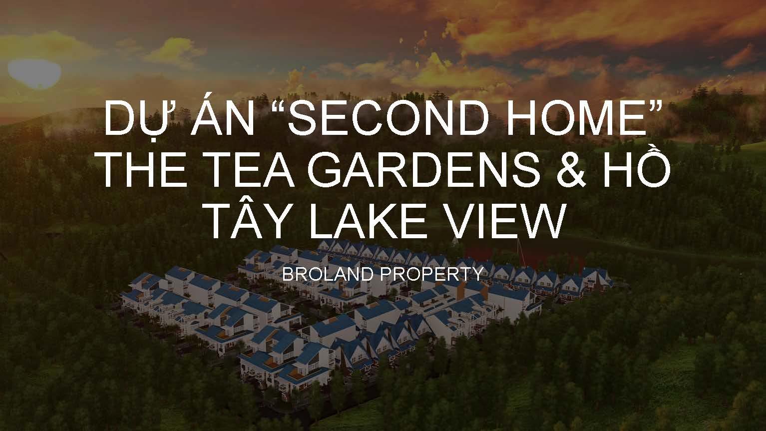 Dự án second home bảo lộc , dự án the tea garden , hồ tây lake view di linh , đất vườn - đất đồi - đất rẫy - nhà vườn - biệt thự vườn - di linh lâm đồng
